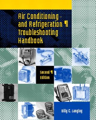 Air Conditioning and Refrigeration Troubleshooting Handbook By Langley, Billy C.