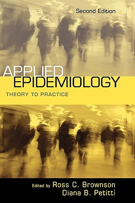 Applied Epidemiology By Brownson, Ross C. (EDT)/ Petitti, Diana B. (EDT)